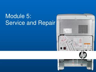 Module 5: Service and Repair