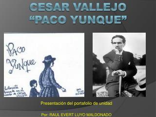 """Cesar Vallejo """"Paco yunque"""""""