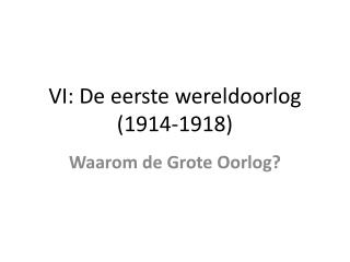 VI: De eerste wereldoorlog (1914-1918)