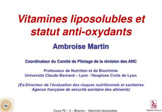 Vitamines liposolubles et statut  anti-oxydants Ambroise Martin