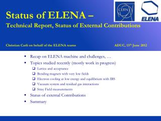Recap on ELENA machine and challenges, … Topics studied recently (mostly work in progress)