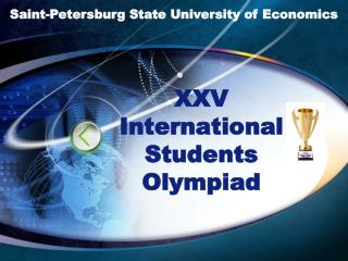 XXV International  Students  Olympiad
