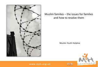 Muslim families – the issues for families and how to resolve them