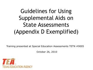Guidelines for Using Supplemental Aids on  State Assessments  Appendix D Exemplified