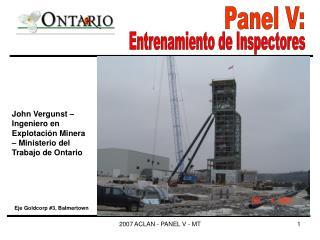 John Vergunst – Ingeniero en Explotación Minera – Ministerio del Trabajo de Ontario