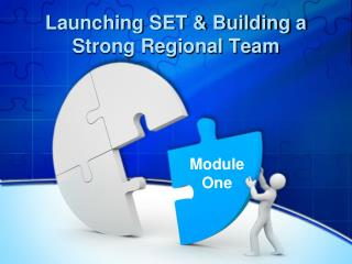 Launching SET & Building a Strong Regional Team