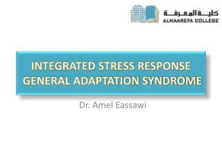 Integrated Stress Response  General adaptation syndrome