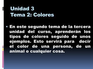 Unidad 3 Tema 2:  Colores