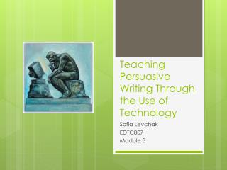 Teaching Persuasive Writing Through the Use of Technology