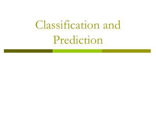 Classification and Prediction