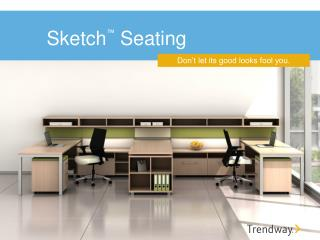 Sketch ™  Seating