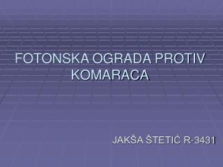FOTONSKA OGRADA PROTIV KOMARACA