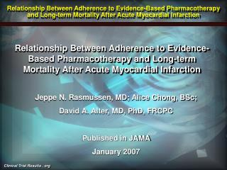 Jeppe N. Rasmussen, MD; Alice Chong, BSc;  David A. Alter, MD, PhD, FRCPC Published in JAMA