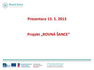 """Projekt """"ROVNÁ ŠANCE"""""""