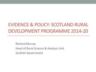 Evidence & Policy: Scotland Rural Development Programme 2014-20
