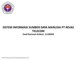 SISTEM INFORMASI SUMBER DAYA MANUSIA PT REVAS TELECOM Owdi Rachmat Achbari. 11106044
