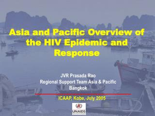 Asia and Pacific Overview of the HIV Epidemic and Response