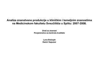 Strategija razvoja znanosti Medicinskog fakulteta Sveučilišta u Splitu od 2007. – 2012.