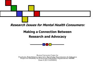 Research Issues for Mental Health Consumers: Making a Connection Between  Research and Advocacy