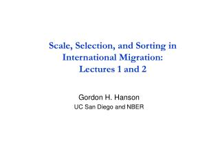 Scale, Selection, and Sorting in International Migration: Lectures 1 and 2