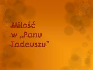 """Miłość  w """"Panu Tadeuszu"""""""