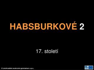 HABSBURKOVÉ  2