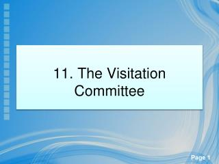 11.  The Visitation Committee