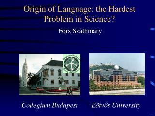 Origin of Language: the Hardest Problem in Science?