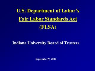 U.S. Department of Labor s Fair Labor Standards Act FLSA