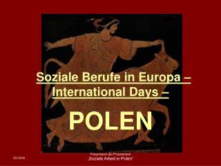 """ Soziale Berufe in Europa – International Days –"