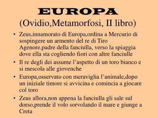 EUROPA (Ovidio,Metamorfosi, II libro)