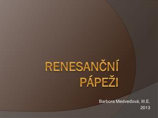 Renesan?n� p�pe�i