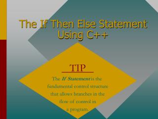 The If Then Else Statement Using C++