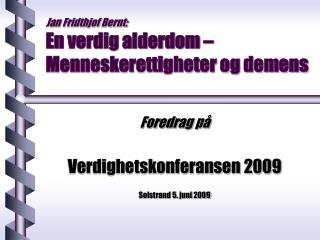 Jan Fridthjof Bernt: En verdig alderdom � Menneskerettigheter og demens
