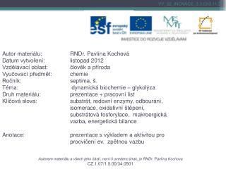 Autorem materiálu a všech jeho částí, není-li uvedeno jinak, je RNDr. Pavlína  Kochova