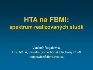 HTA na FBMI:  spektrum realizovaných studií