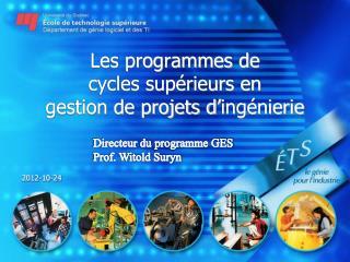 Les programmes de cycles sup�rieurs en  gestion de projets d � ing�nierie