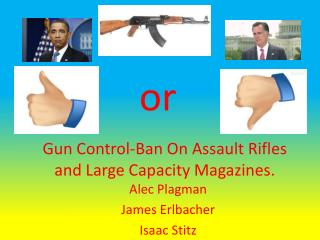 Gun Control-Ban On Assault Rifles and Large Capacity Magazines.