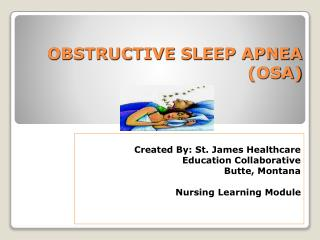 OBSTRUCTIVE SLEEP APNEA (OSA)