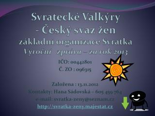 Svratecké Valkýry  - Český svaz žen základní organizace Svratka Výroční   zpráva – za rok 2013