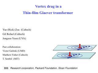 Vortex drag in a Thin-film Giaever transformer
