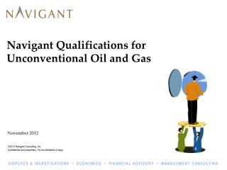 Navigant Qualifications for Unconventional Oil and Gas