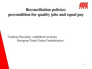 Reconciliation policies:  precondition for quality jobs and equal pay