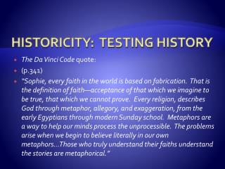 HISTORICITY:  TESTING HISTORY