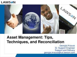 Asset Management: Tips, Techniques, and Reconciliation