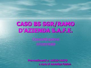 CASO BS SGR/RAMO D'AZIENDA S.A.F.E.