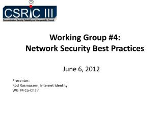 Working Group #4:  Network Security Best Practices