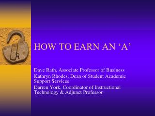 HOW TO EARN AN 'A'