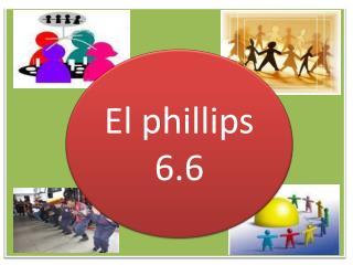El  phillips  6.6