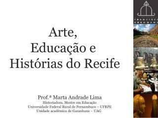 Arte,  Educação e  Histórias do Recife